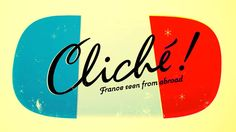 """Cliché: France seen from abroad"""