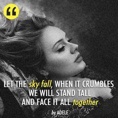 Skyfall by Adele (from the movie Skyfall)
