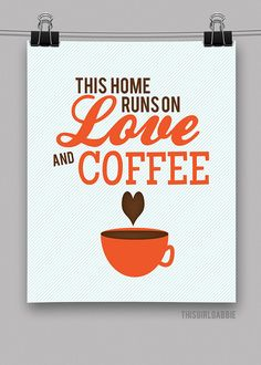 This Home Runs on Love and Coffee - 8x10 Print - Orange - Heart - Blue Stripes - Brown - Retro - Kitchen Wall Art