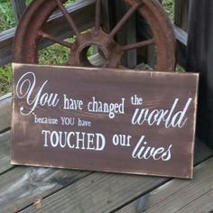 Retirement Sign You Have Changed The World by RusticLaneCreations