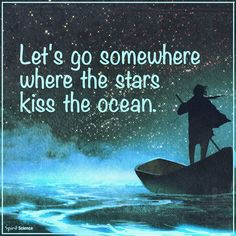 Let's go somewhere where the stars kiss the ocean My True Love, My Love, Quotes To Live By, Me Quotes, The Notebook Quotes, Stars And Moon, Travel Quotes, Motivationalquotes, Quote Of The Day