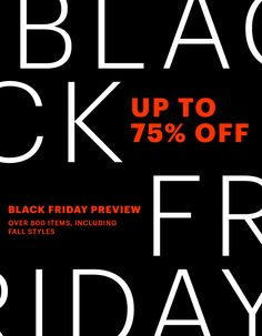 Up to 75% off The Black Friday Preview Sale.