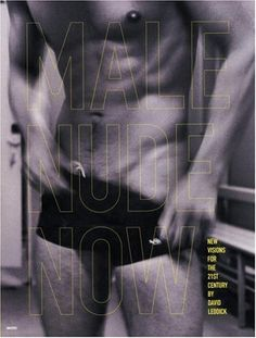 Male Nude Now: New Visions for the 21st Century by David Leddick