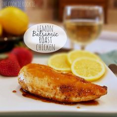 Lemon Balsamic Roast Chicken.  One of my favorite dishes ever!! so flavorful. {The Cookie Rookie}