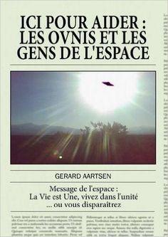 Amazon.fr - Ici Pour Aider, Les ovnis et les gens de l'espace - Gerard Aartsen - Livres