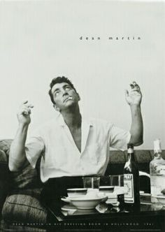 dean martin... when I was SO little, I remember telling people he was my daddy.  lol  My bio dad wasn't amused.  lol