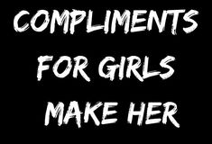 TOP 20 COMPLIMENTS FOR GIRLS (MAKE HER FEEL SPECIAL) – BelieveFeed Compliments For Girls, Compliments For Her, The Way You Are, You Are Perfect, Sexy Quotes For Her, Cute Morning Texts, Relationship Advice Quotes, Feeling Appreciated, Hobbies For Men