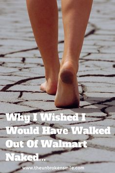 Why I Wished I Walked Out Of Walmart Naked #chronicpain #crps
