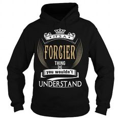 FORCIER  Its a FORCIER Thing You Wouldnt Understand  T Shirt Hoodie Hoodies YearName Birthday