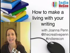 How to make a living with your #writing. Indie Recon conference 2015 - YouTube