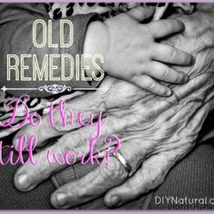 Old Remedies Your Grandma Used That You Can Too