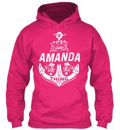 It's An Amanda Thing Name Shirt Heliconia Sweatshirt Front
