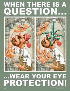 Safety Poster - When There Is a Question / Eye Protection When there is a Question. wear your eye Protection!When there is a Question. wear your eye Protection! Safety Quotes, Safety Slogans, Safety Posters, Safety Fail, Eye Safety, Safety Meeting, National Safety, Safety Message, Safety Topics