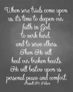 Faith quotes lds prophets when sore trials come upon us its time to deepen our faith Faith In God Quotes, Lds Quotes, Uplifting Quotes, Quotes About God, Quotable Quotes, Great Quotes, Gospel Quotes, Christ Quotes, Prophet Quotes
