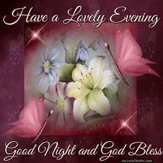 Have A Lovely Evening Good Night And God Bless
