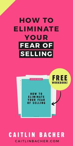 How to Eliminate Your Fear Of Selling | Business Tips | Entrepreneur | caitlinbacher.com #startup #onlinebusiness #followback