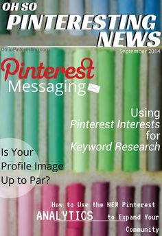 Pinterest marketing news for September 2014. A look at how businesses can use the new Pinterest messaging feature to work with clients, how to use Pinterest interests for keyword research and advertising on Pinterest with promoted pins.