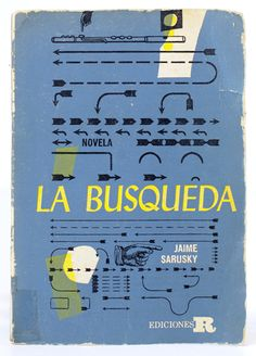 Jaime Sarusky, La busqueda (The Search), 1962.  Cover design by Tony Évora. Vintage Cuban Book Covers - 50 Watts