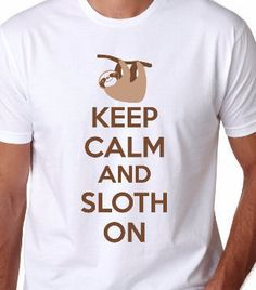 Men's Keep Calm And Sloth On Funny T-Shirt animal, lazy night tshirt, awesome, zoology gift, present for guys, back to school shirt S-5XL