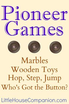 I was recently invited into a second-grade classroom. After a brief review of American pioneers, we began to talk about games specific to th...