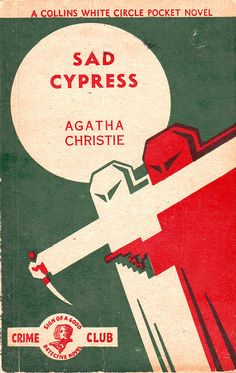 Sad Cypress - Agatha Christie    A Collins White Circle Pocket Novel.