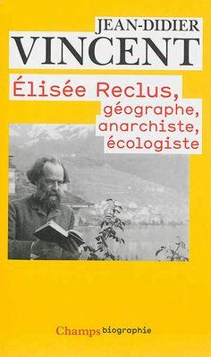 Elisée Reclus, géographe, anarchiste, écologiste