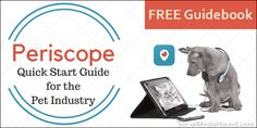 FREE DOWNLOAD: The Periscope Quick Start Guide for the Pet Industry.  Periscope is a live streaming app that's changing video in a big way! Savvy pet business owners are using Periscope to grow their client base, sell products, and make amazing contacts. And for many, it's changing their business dramatically.