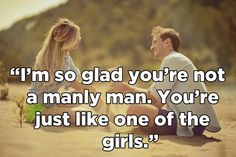 And act pleased when their boyfriends are ~girly~: | If We Talked About Men The Way We Talk About Women