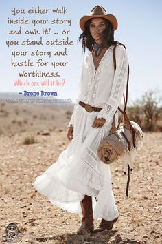 You either walk inside your story and own it! ..or you stand outside your story and hustle for your worthiness. Which one will it be? - Brene Brown. WILD WOMAN SISTERHOODॐ #WildWomanSisterhood #brenebrown #wildwomanmedicine #EmbodyYourWildNature