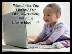 When I Miss You... But I delete too often and that makes me sad :(