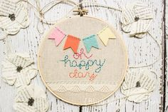 Special Occasion Gift Keepsake - Felt and Embroidery Hoop Art - Felt Bunting and Lace Trim on Linen - Oh Happy Day