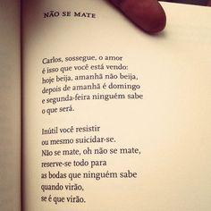 Não se mate - Carlos Drummond de Andrade (sem erros, com vídeos e referências bibliográficas) | A Magia da Poesia