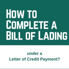 How to Complete a Bill of Lading under a Letter of Credit Payment? Bill Of Lading, Lettering, Drawing Letters, Letters, Character, Texting, Calligraphy