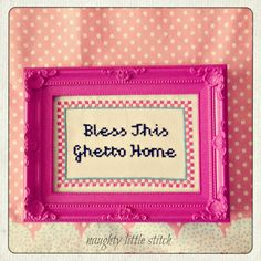 MADE TO ORDER- Bless this ghetto home - Finished and framed cross stitch via Etsy