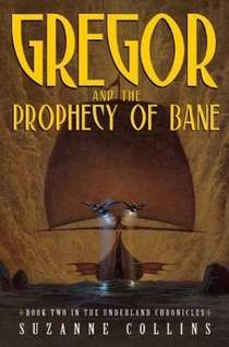 gregor and the prophecy of bane: book #2 in the underland chronicles