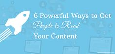 6 Powerful Ways to Get People to Read Your Content  #SocialMediaEnthusiasts #SocialMedia #marketing #strategy
