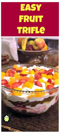 Easy Fruit Trifle. Always a winner with the family!