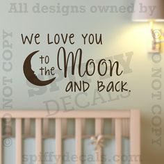 We Love You To The Moon And Back Vinyl Wall Decal Children Nursery - How to make large vinyl wall decals with cricut