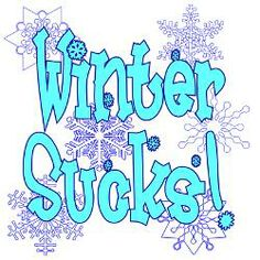 winter sucks quotes | Hate Snow Greeting Cards | Card Ideas, Sayings, Designs & Templates