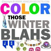 ►► COLOR THOSE WINTER BLAHS! ►► Jewelry Secrets