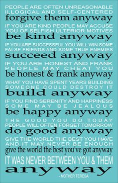Do It Anyway - Mother Teresa #quote