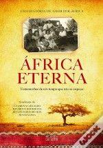África Eterna reúne 50 histórias de vida de famílias que habitaram os mais distantes lugares do Ultramar português - de Luanda a São Tomé, de Bissau a Sá da Bandeira, de Lourenço Marques a Benguela. Testemunhos de um tempo que não se esquece: o amor por África.