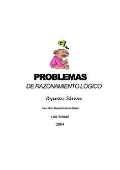 PROBLEMASDE RAZONAMIENTO LÓGICO       Respuestasy Soluciones    Autor: Ms.C. Mauricio Amat Abreu           LAS TUNAS      ...