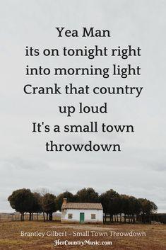 "Country Music Lyrics Brantley Gilbert ""Small Town Throwdown"" at HerCountryMusic.com"