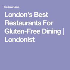 London's Best Restaurants For Gluten-Free Dining | Londonist