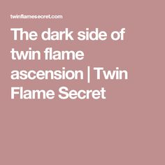 The dark side of twin flame ascension | Twin Flame Secret