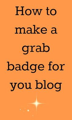 How to make a grab badge for your blog