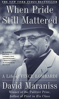 When Pride Still Mattered: A Life Of Vince Lombardi by David Maraniss More than any other sports figure, Vince Lombardi transformed football into a metaphor of the American experience. The son of an Italian immigrant butcher, Lombardi toiled for twenty frustrating years as a high school coach and then as an assistant at Fordham, West Point, and the New York Giants before his big break came at age forty-six with the chance to coach a struggling team in snowbound Wisconsin. - Goodreads.com
