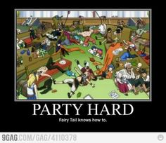 Fairy Tail knows how to party hard>>>i would love to be at one of their parties