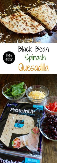 High Protein Black Bean Spinach Quesadilla